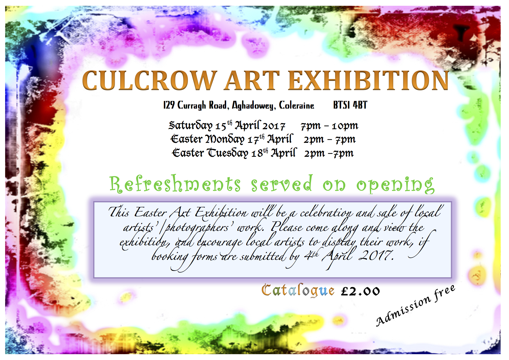 Art Exhibition will be running from Saturday 15th April to Easter Tuesday.